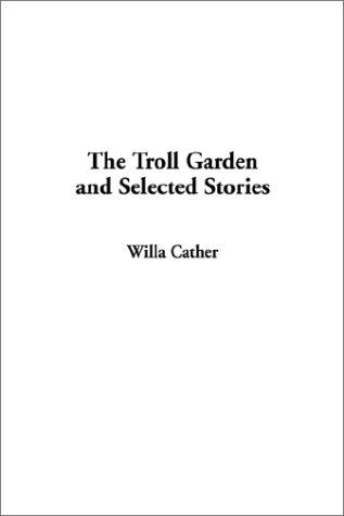 Download The Troll Garden and Selected Stories