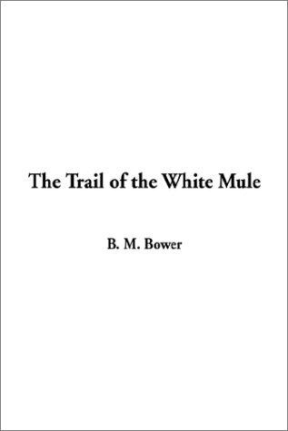 Download The Trail of the White Mule