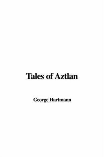 Tales of Aztlan