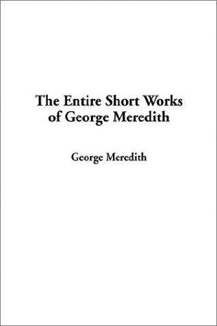 Download The Entire Short Works of George Meredith