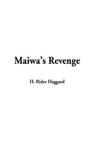 Maiwa's Revenge