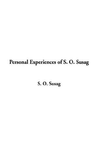 Download Personal Experiences of S. O. Susag