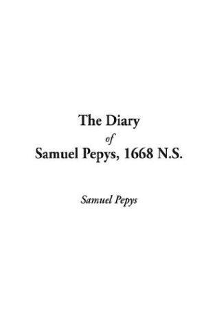 Download The Diary of Samuel Pepys, 1668 N.S
