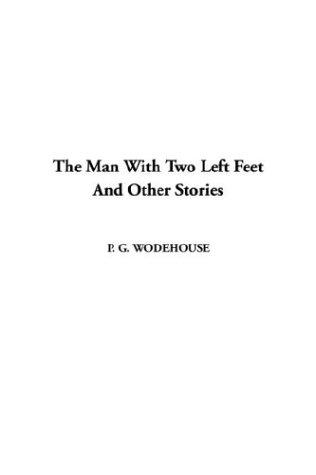 The Man With Two Left Feet and Other Stories