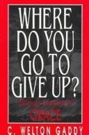 Where Do You Go to Give Up?