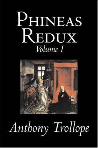 Phineas Redux, Volume I