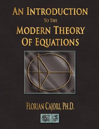 Download An Introduction To The Modern Theory Of Equations