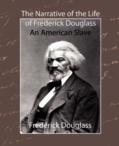 The Narrative of the Life of Frederick Douglass – An American Slave