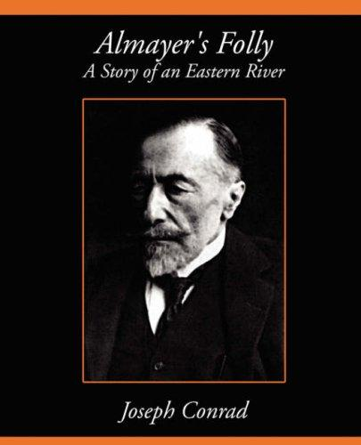 Download Almayer's Folly A Story of an Eastern River
