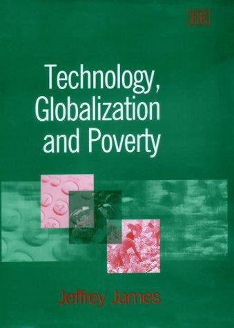 Technology, globalization and poverty by Jeffrey James