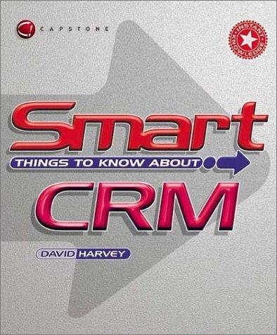 Download Smart Things to Know About Crm (Smart Things to Know About (Stay Smart) Series)