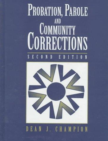 Probation, parole, and community corrections