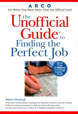 Unofficial Guide to Finding the Perfect Job