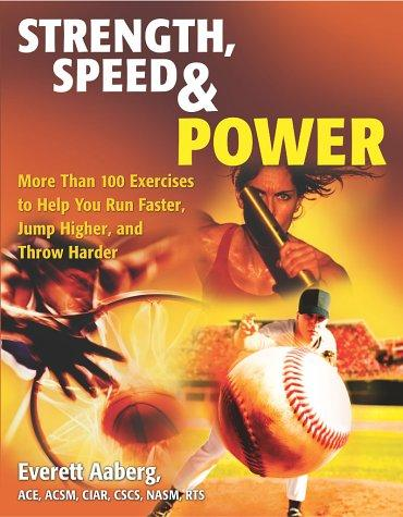 Thumbnail of Strength, Speed & Power: More Than 100 Exercises to Help You Run Faster, Jump Hi
