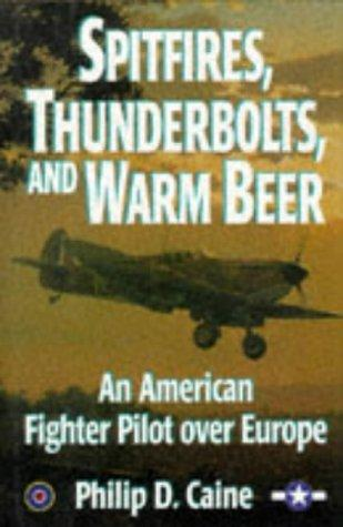 Download Spitfires, Thunderbolts, and warm beer