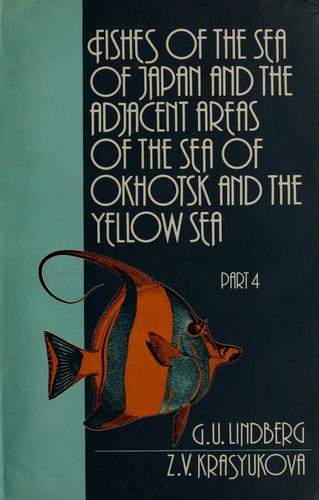 Download Fishes of the Sea of Japan and the adjacent areas of the Sea of Okhotsk and the Yellow Sea