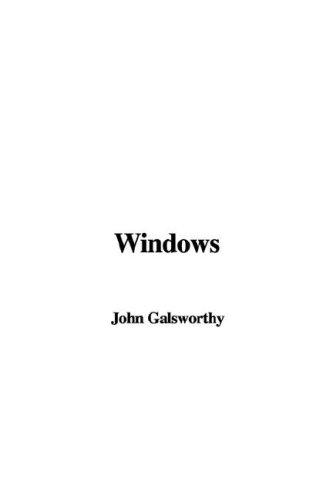 Windows by John Galsworthy