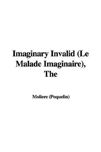 The Imaginary Invalid (Le Malade Imaginaire)