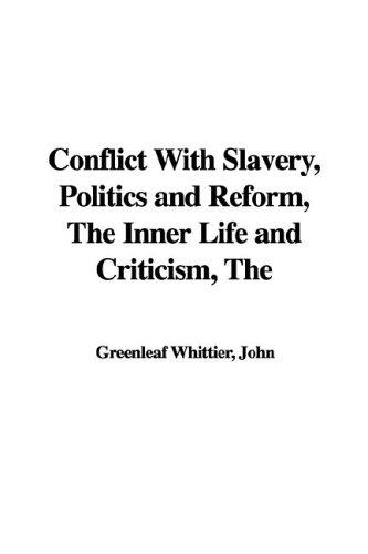 Download The Conflict with Slavery, Politics and Reform, the Inner Life and Criticism