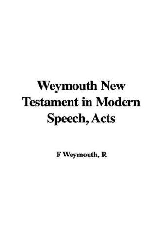 Download Weymouth New Testament in Modern Speech, Acts