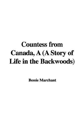 A Countess from Canada, a Story of Life in the Backwoods