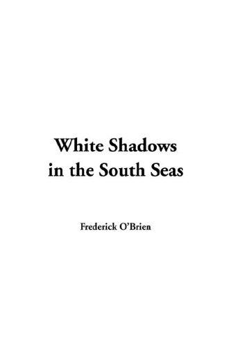 Download White Shadows in the South Seas