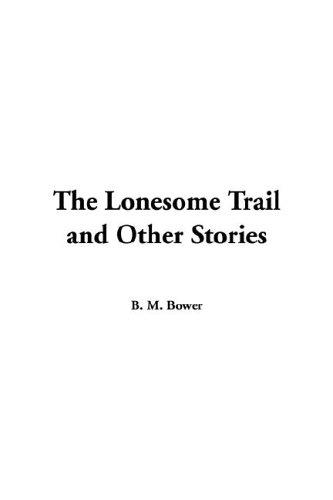 Lonesome Trail and Other Stories
