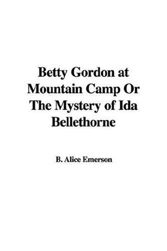 Download Betty Gordon at Mountain Camp or the Mystery of Ida Bellethorne