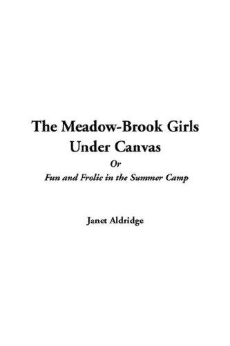 Download The Meadow-Brook Girls Under Canvas or Fun and Frolic in the Summer Camp