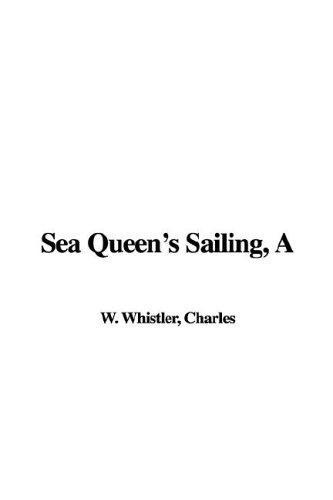 A Sea Queen's Sailing