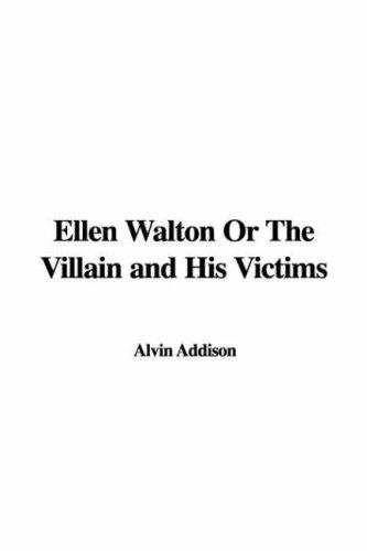 Download Ellen Walton or the Villain And His Victims