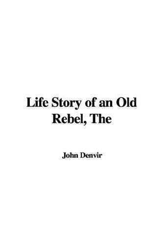 Download The Life Story of an Old Rebel