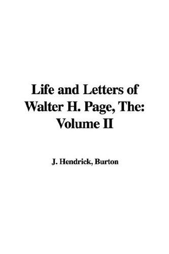 The Life And Letters of Walter H. Page,