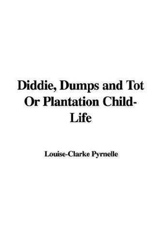 Diddie, Dumps And Tot or Plantation Child-life