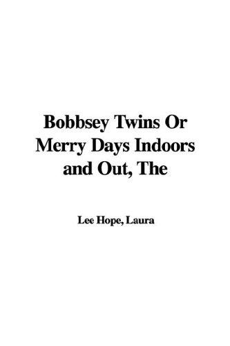 Bobbsey Twins or Merry Days Indoors and Out