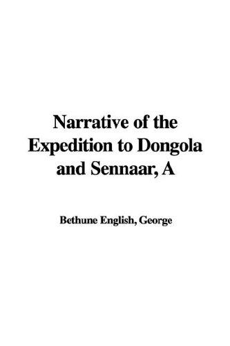 Narrative of the Expedition to Dongola and Sennaar