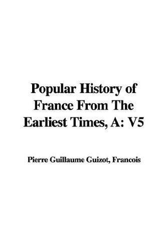 A Popular History of France from the Earliest Times
