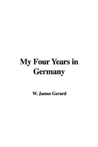 Download My Four Years in Germany