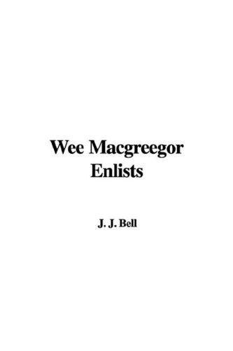 Wee Macgreegor Enlists