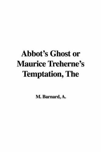 Download Abbot's Ghost or Maurice Treherne's Temptation
