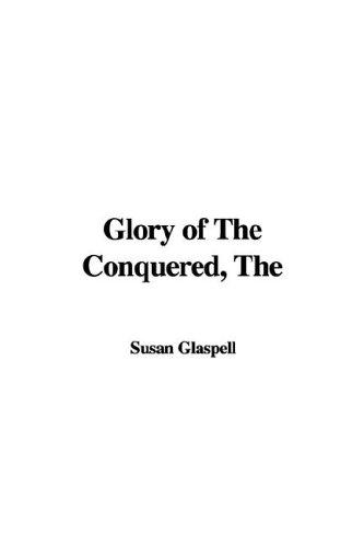 Glory of the Conquered
