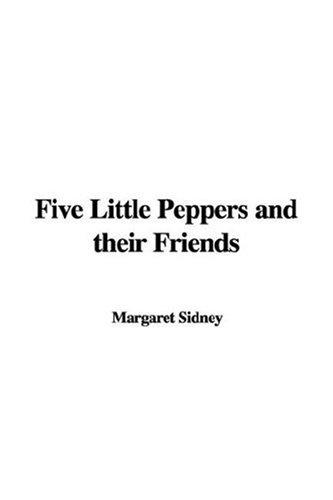 Download Five Little Peppers and Their Friends