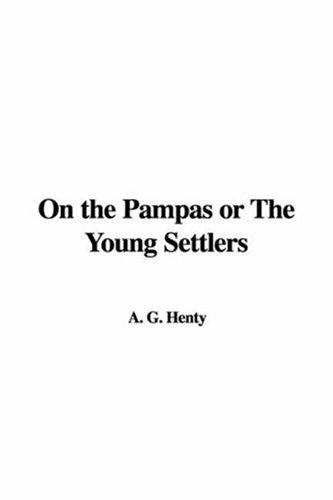 Download On the Pampas or the Young Settlers