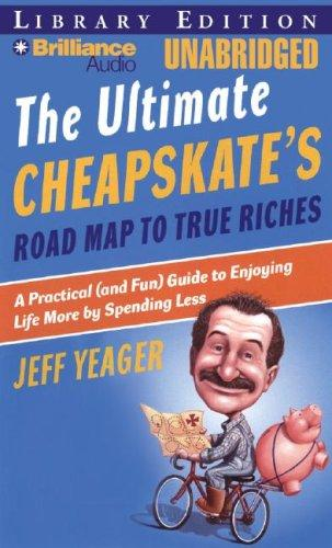 Ultimate Cheapskates Road Map to True Riches, The