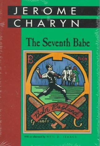 The Seventh Babe, Charyn, Jerome; Isaacs, Neil D. (Afterword)