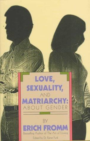 Download Love, Sexuality, and Matriarchy