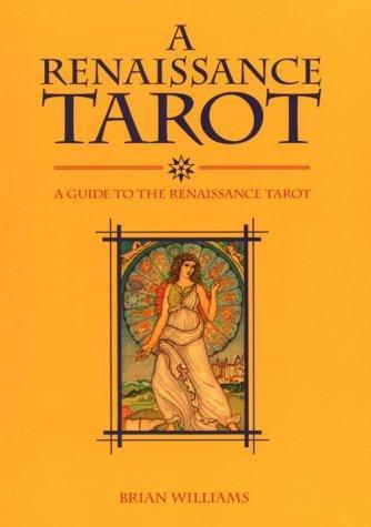 Image for A Renaissance Tarot Book: A Guide to the Renaissance Tarot