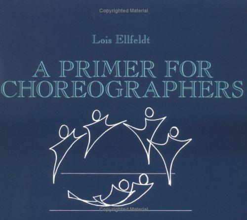 Download A Primer for Choreographers