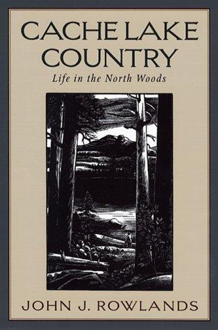 Cache Lake country by John J. Rowlands
