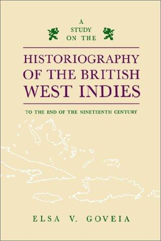 A study on the historiography of the British West Indies to the end of the nineteenth century